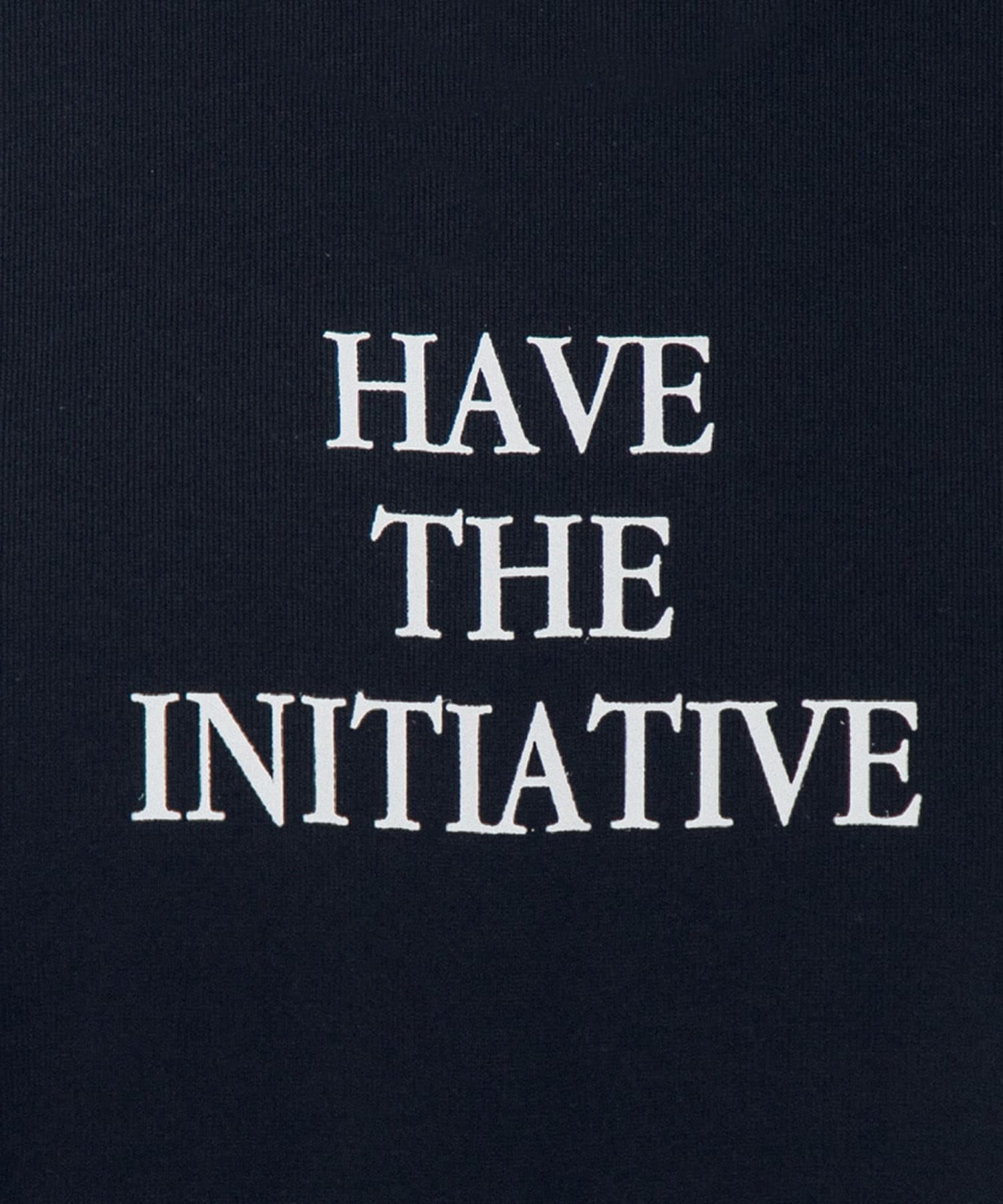 HAVE THE INITIATIVE T